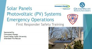 Solar Panels Photovoltaic (PV) Systems Emergency Operations First Responders Safety Training